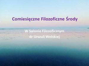 Permalink to:Filozofia Praktyczna – Filozoficzne Środy w Salonie Filozoficznym dr Urszuli Wolskiej
